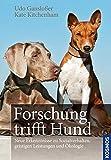 Forschung trifft Hund: Neue Erkenntnisse zu Sozialverhalten, geistigen Leistungen und Ökologie: Neue Erkenntnisse zu Sozialverhalten, geistigen Leistungen und kologie