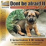 Unbekannt CD Dont be afraid 2 Gold - Desensibilisierung von Hunden/Hundewelpen/Katzen/Pferde 88 Geräusche - Gewitter Feuerwerk u.a.